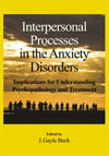 Interpersonal Processes in the Anxiety Disorders
